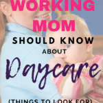 Working Mom's Guide to Choosing a Daycare
