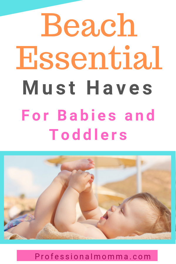 Beach Essential Must Haves for Babies and Toddlers