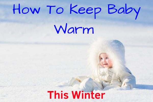 How to keep baby warm this winter