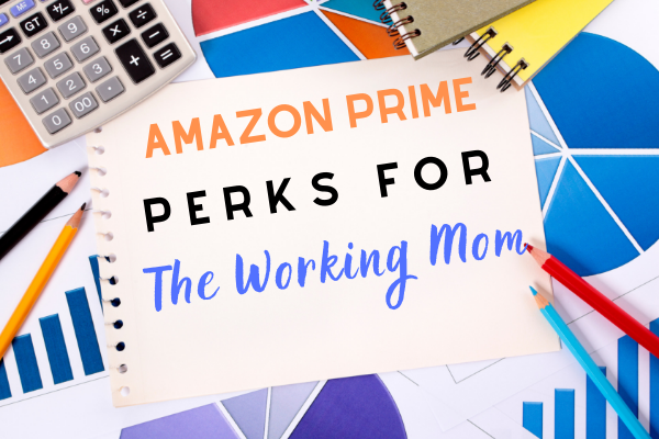 Amazon Prime Perks for the Working Mom