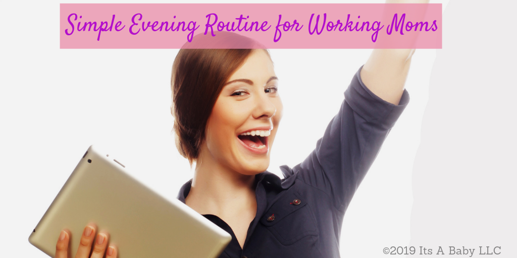 Mom happy because her evening routine works