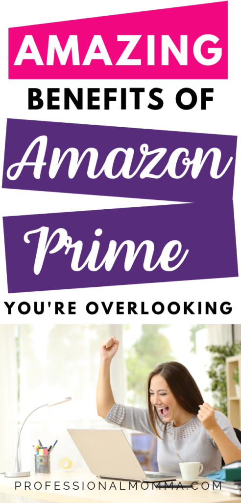 Excited Mom with text Amazing benefits of prime you're overlooking