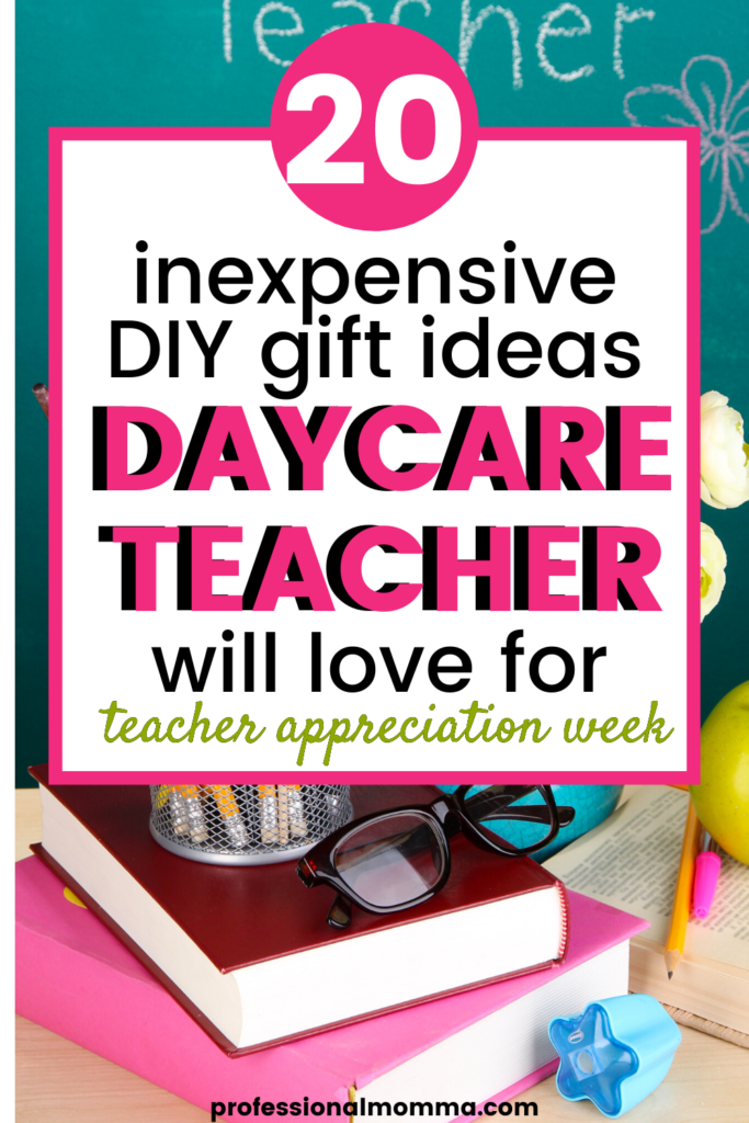 21 Awesome Teacher Appreciation Gift Ideas For Daycare Teachers Professional Momma