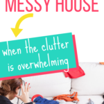 Mom overwhelmed by messy house